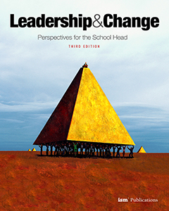 Leadership and Change: Perspectives for the School Head (Third Edition)