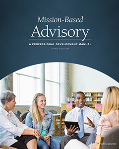 Mission-Based Advisory: A Professional Development Manual (Third Edition)