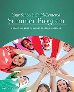 Your School's Child-Centered Summer Program: A Practical Guide for Summer Program Directors